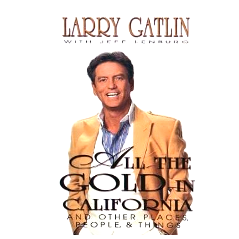 Larry Gatlin Book- All the Gold In California (Paperback)