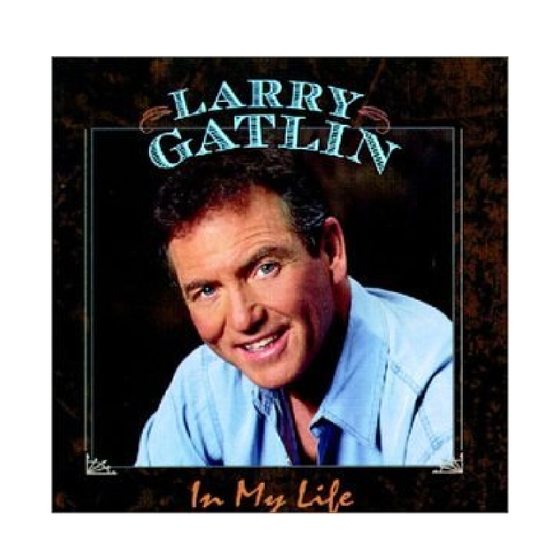 Larry Gatlin CD- In My Life