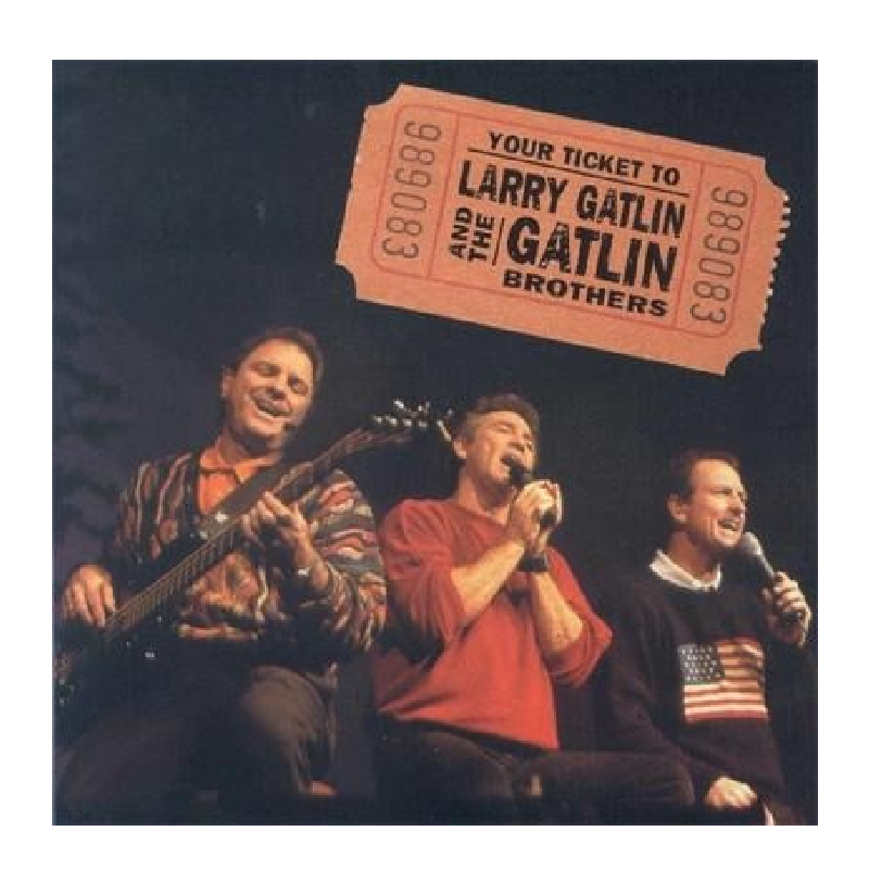 Gatlin Brothers CD- Your Ticket