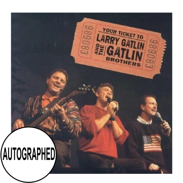 Gatlin Brothers AUTOGRAPHED CD- Your Ticket